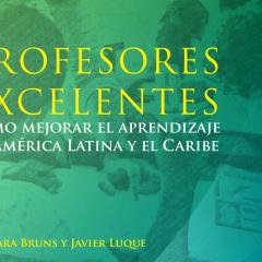 Profesores Excelentes. Por Barabara Bruns y Javier Luque