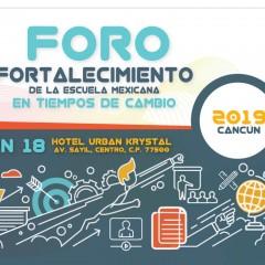 Foro – Fortalecimiento de la escuela mexicana en tiempos de cambio